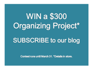 Win a $300 Organizing Project!
